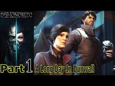 A Long Day In Dunwall | Dishonored 2 | Part 1 | Gameplay Walkthrough | PC Gaming | Live Commentary - YouTube