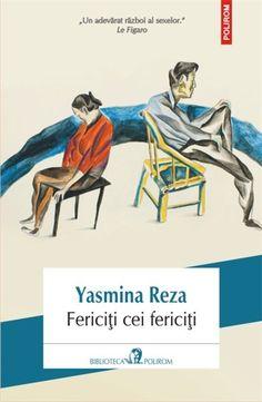 Fericiti cei fericiti de Yasmina Reza editie 2013