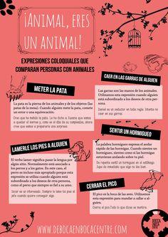 Como hemos visto en otras entradas, el español está repleto de expresiones relacionadas con nombres de animales; podemos decirle a nuestro amigo Pepe que está como una cabra si un día lo enc...