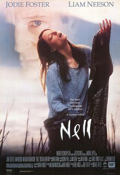 Nell, Michael Apted, 1994. Jodie Foster, Liam Neeson, Natasha Richardson.