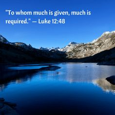 -To whom much is given, much is #quote