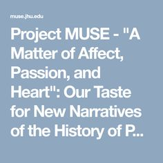 "Project MUSE - ""A Matter of Affect, Passion, and Heart"": Our Taste for New Narratives of the History of Philosophy"