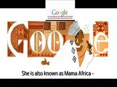 Mar 04, 2013 04:53 PM EST  TheWashingtonPost     MIRIAM MAKEBA DOODLE: Google celebrates galvanizing 'Mama Africa' with gorgeous logo art.    Miriam Makeba.    Today, Google pays tribute to the late and great Makeba on what would have been her 81st birthday. A richly tinted Doodle depicts the anti-apartheid icon in stylish profile, wearing her traditional clothes, backdropped by the company's logo set against earth tones.