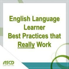 English Language Learner (ELL) best practices that REALLY work. Excellent resource for general ed and ELL teachers!
