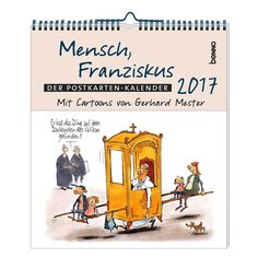 Humorvoller  #Postkarten-#Kalender mit #Cartoons von #Gerhard #Mester Francis Of Assisi, Pope Francis, Gerhard, Vatican City, Roman Catholic, Humor, Rome, Poster, Calendar 2017