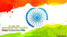 India Independence Day HD Wallpapers Whatsapp Messages and Greeting Cards. 15 August is very important for all Indian all around the world.