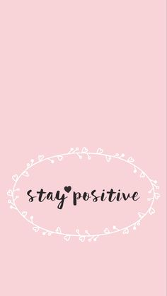 Forever Always Positive Wallpapers Cute Wallpapers Quotes Free Colorful Smartphone Wallpaper. Positive Wallpapers, Cute Wallpapers Quotes, Motivational Wallpaper, Inspirational Wallpapers, Quote Backgrounds, Cute Wallpaper Backgrounds, Wallpaper Quotes, Cute Quotes, Happy Quotes