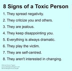 8 Signs of a Toxic Person 1 They Spread Negativity 2 They Critcize You and Others 3 They Are Jealous 4 They Keep Disappointing You 5 Everything Is Always Dramatic 6 They Play the Victim 7 They Are Self-Centred 8 They Aren't Interested in Changing Sarcastic Quotes, Me Quotes, Faith Quotes, Wisdom Quotes, Toxic People Quotes, Toxic Family, 8th Sign, Self Centered, Thing 1