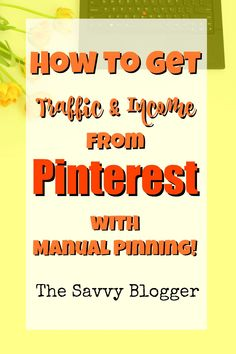 Can You Succeed with Pinterest if You're Pinning Manually? - The Savvy Blogger