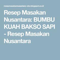 Resep Masakan Nusantara: BUMBU KUAH BAKSO SAPI - Resep Masakan Nusantara