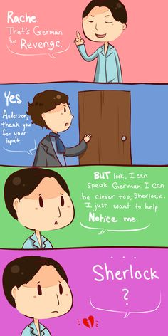 Headcanon: Anderson is only really mean to Sherlock because he doesn't know how to handle his feelings.