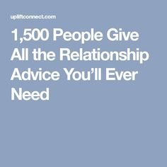 1,500 People Give All the Relationship Advice You'll Ever Need