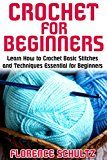 Free Kindle Book -   Crochet for Beginners: Learn How to Crochet Basic Stitches and Techniques Essential for Beginners