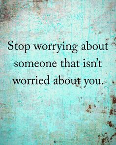 """32.4k Likes, 589 Comments - Positive + Motivational Quotes (@powerofpositivity) on Instagram: """"Type YES if you agree.  Stop worrying about someone that isn't worried about you. #powerofpositivity"""""""