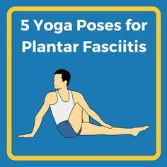5 Yoga Poses for Plantar Fasciitis