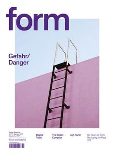 form 271 Gefahr Danger form Design Magazine N 271 May Jun 2017 - Form Design, Graphisches Design, Buch Design, 2020 Design, Graphic Design Magazine, Magazine Layout Design, Magazine Layouts, Magazine Cover Design, Graphic Design Posters