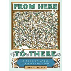 Buy From Here to There by Sean Jackson at Mighty Ape NZ. Sean Jackson has been illustrating and exploring mazes for his own enjoyment for more than 30 years. Inspired by art, architecture, and the natural wo. Jackson, Adult Coloring, Coloring Books, Colouring, Maze Book, Mazes For Kids, Maze Puzzles, Maze Game, Puzzle Books