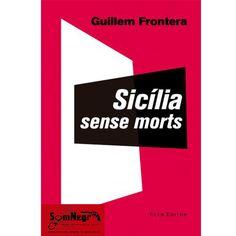 http://somnegra.com/novela-negra/1669-sic%C3%ADlia-sense-morts-guillem-frontera.html