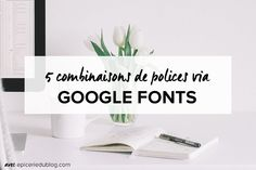 Combinaisons polices écriture - associations polices #GoogleFonts #typo #inspiration #blog