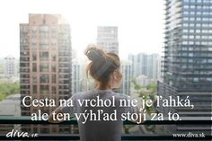 Kurva že.. Story Quotes, True Words, True Stories, Quotations, Motivation, Beautiful, Quotes, Quote