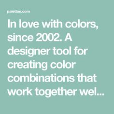 In love with colors, since 2002. A designer tool for creating color combinations that work together well. Formerly known as Color Scheme Designer. Use the color wheel to create great color palettes.