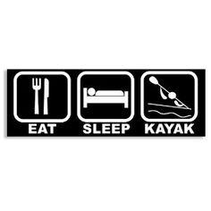 Eat Sleep Kayak (kayaking) Bumper Sticker $2.50