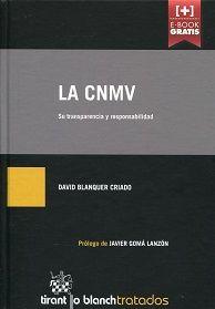 La CNMV : (su transparencia y responsabilidad) / David Blanquer Criado.  Tirant lo Blanch, 2014.
