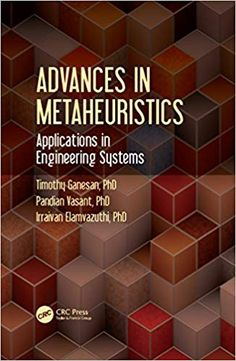Buy Advances in Metaheuristics: Applications in Engineering Systems by Irraivan Elamvazuthi, Pandian Vasant, Timothy Ganesan and Read this Book on Kobo's Free Apps. Discover Kobo's Vast Collection of Ebooks and Audiobooks Today - Over 4 Million Titles! Process Engineering, Systems Engineering, Engineering Technology, Chemical Engineering, Mind Over Mood, Girl Boss Book, Linear Programming, Soft Computing, Risk Analysis