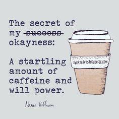 Love my caffeine & will power;)