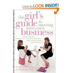 """Recommendation by Nicole Candler, Louisville KY PRC: """"The Girl's Guide to Starting Your Own Business : Candid Advice, Frank Talk, and True Stories for the Successful Entrepreneur"""" (author: Caitlin Friedman)"""