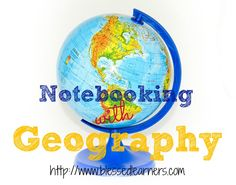 Notebooking with geography can include children from multiple ages and it can help them to know various places and people.