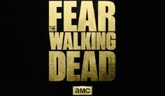 Fear The Walking Dead Logo | FEAR THE WALKING DEAD: New Promo Poster Unveiled [AMC]