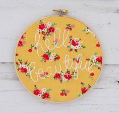 embroidery hoop art - hello beautiful in yellow