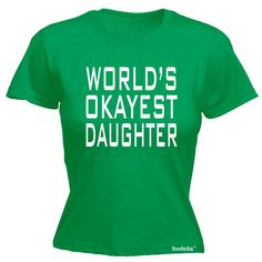 123t USA Women's World's Okayest Daughter Funny T-Shirt