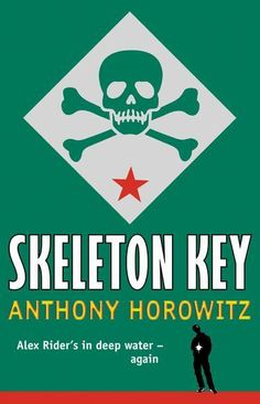 Skeleton Key . No 3. by Anthony Horowitz. Dec 2013