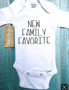 New family favorite onesie, baby shower gift, cute saying baby onesie, custom baby onesie, coming home outfit - BABY CLOTHES DIY Custom Baby Onesies, Baby Shirts, Cute Onesies, Custom Shirts, Baby Outfits, Baby Boys, Cricut Baby Shower, Cute Baby Clothes, Summer Clothes