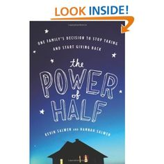 The Power of Half: One Family's Decision to Stop Taking and Start Giving Back: Kevin Salwen, Hannah Salwen: 9780547248066: Amazon.com: Books