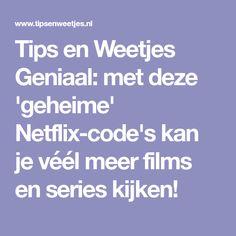 Tips en Weetjes Geniaal: met deze 'geheime' Netflix-code's kan je véél meer films en series kijken!