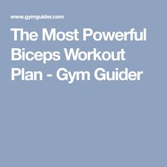The Most Powerful Biceps Workout Plan - Gym Guider