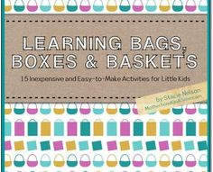 Free eBook: Learning Bags, Boxes, and Baskets – 15 Inexpensive and Easy-To-Make Activities for Little Kids  (Facebook Freebie)