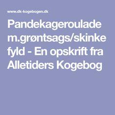 Pandekageroulade m.grøntsags/skinkefyld - En opskrift fra Alletiders Kogebog