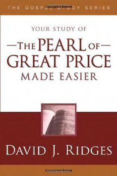 The Pearl of Great Price Made Easier (Gospel Study) by David A. Ridges. Save 3 Off!. $18.40. Series - Gospel Study. Publisher: Cedar Fort; 1 edition (June 15, 2009). Publication: June 15, 2009