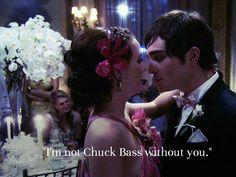 - Chuck Bass