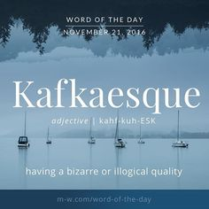Kafkaesque~~~~ #merriamwebster #dictionary #language