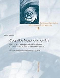 Cognitive Morphodynamics: Dynamical Morphological Models of Constituency in Perception and Syntax New edition Edition free download by Jean Petitot ISBN: 9783034304757 with BooksBob. Fast and free eBooks download.  The post Cognitive Morphodynamics: Dynamical Morphological Models of Constituency in Perception and Syntax New edition Edition Free Download appeared first on Booksbob.com.