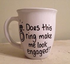 Handwritten Coffee Mug, engagement mug, proposal mug, engagement announcement, bride to be, does this ring make me look engaged on Etsy, $11.00