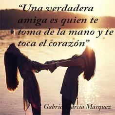 """""""Una verdadera amiga es quien te toma de la mano y te toca el corazón""""."""