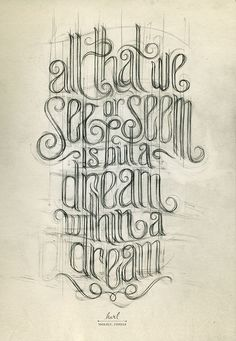incredible handlettering, and I also love this poem (A Dream within a Dream by Edgar Allan Poe)
