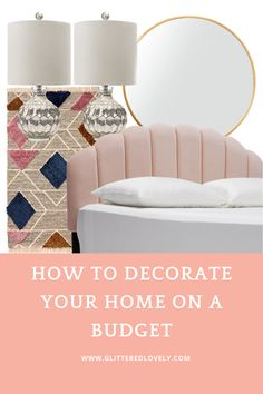 Here are some tips on how to decorate your home on a budget.