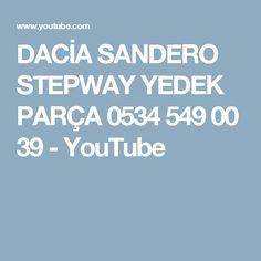 DACİA SANDERO STEPWAY YEDEK PARÇA 0534 549 00 39 - YouTube